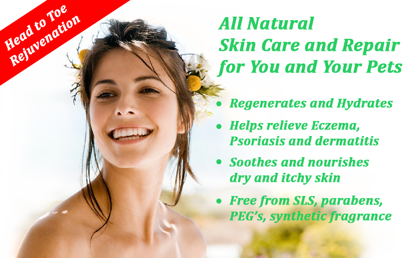All Natural Skin Care and Repair for You and Your Pets